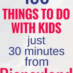 150 Things to Do Near Disneyland