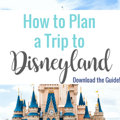How to Plan a Disneyland Trip Guide