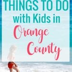 150 Things to do in orange county with kids