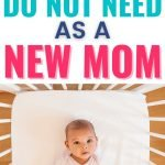 These are NOT New Mom Must-Haves!