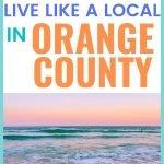 Live like a local in Orange County, CA